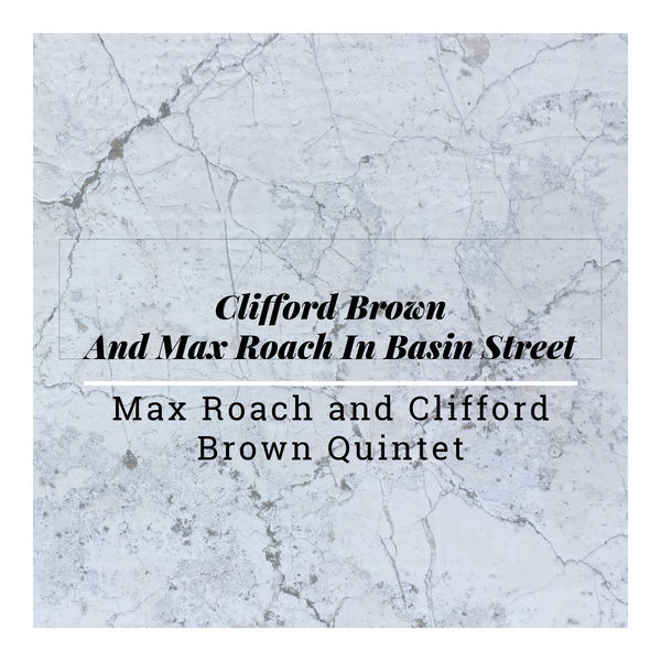 Louis Armstrong - Clifford Brown and Max Roach at Basin Street