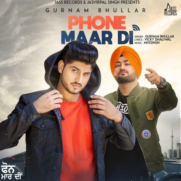 Phone Maar Di Gurnam Bhullar Download And Listen To The Album