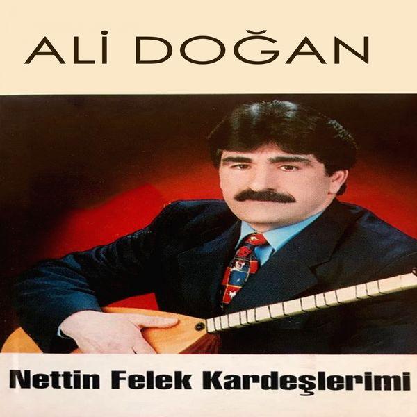 Ali Doğan - Nettin Felek Kardeşlerimi