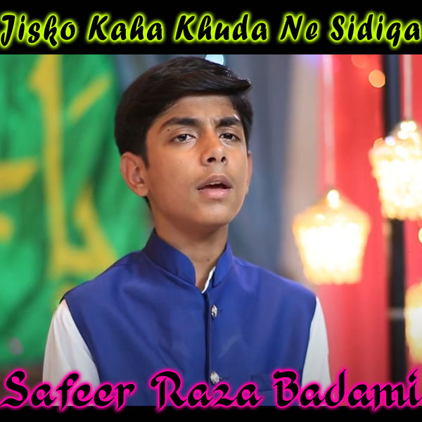 Safeer Raza Badami - Jisko Kaha Khuda Ne Sidiqa - Single