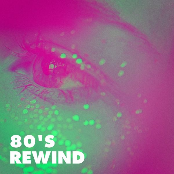 Album 80's Rewind, Various Artists, 80s Pop Stars, 80s Greatest Hits, 80s  Forever | Qobuz: download and streaming in high quality
