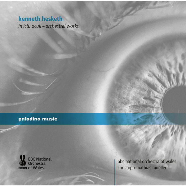 BBC National Orchestra Of Wales - Hesketh: In ictu oculi — Orchestral Works