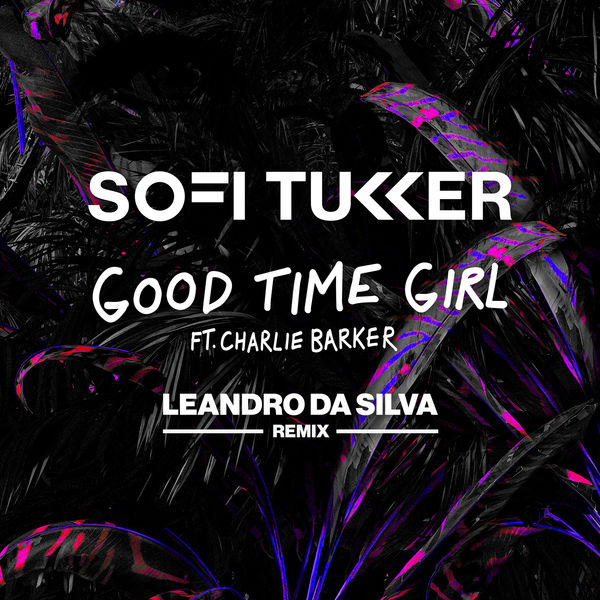 Sofi Tukker - Good Time Girl