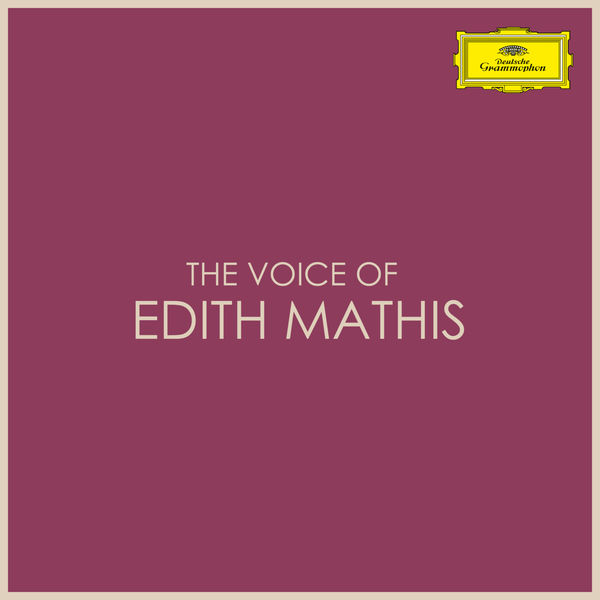 Edith Mathis - The Voice of Edith Mathis