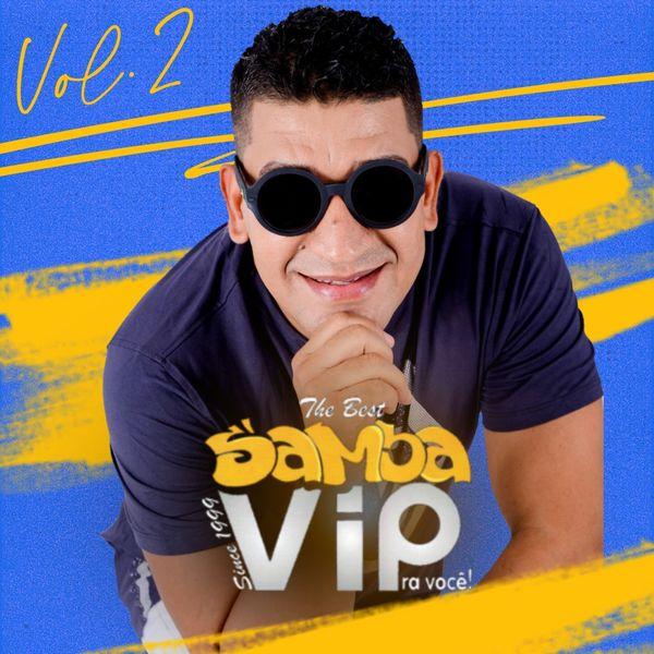 Samba Vip - The Best Samba Vip Pra Você ! Vol. 2