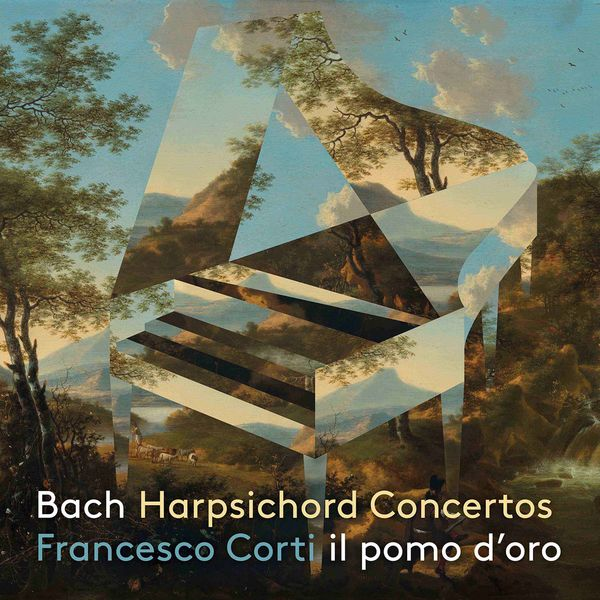 Francesco Corti - J.S. Bach: Harpsichord Concertos