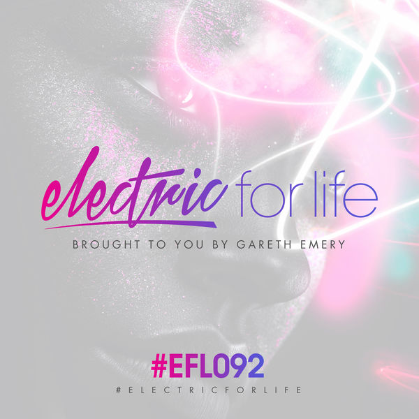 Gareth Emery - Electric For Life Episode 092