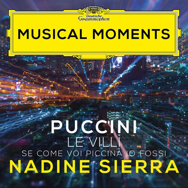 Nadine Sierra - Puccini: Le Villi, SC 60: Se come voi piccina io fossi