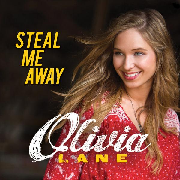 Olivia Lane - Steal Me Away