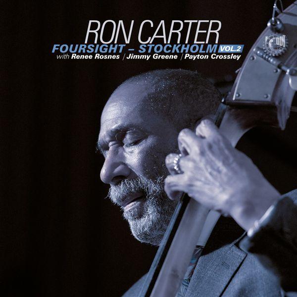Ron Carter Foursight - Stockholm, Vol. 2