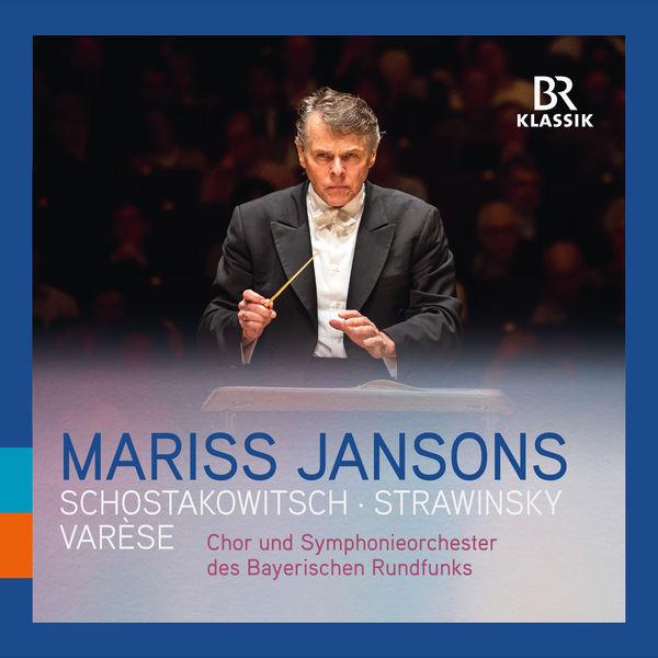 Symphonieorchester Des Bayerischen Rundfunks - Varèse: Amériques - Stravinsky: Symphony of Psalms - Shostakovich: Symphony No. 6 (Live)