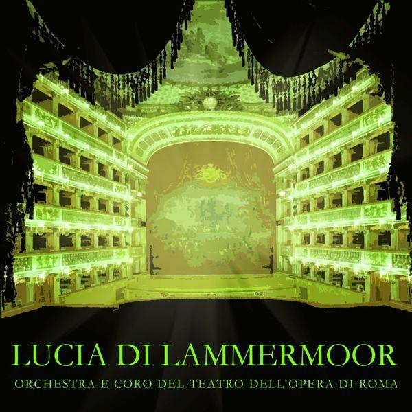 Orchestra e Coro del Teatro dell'Opera di Roma - Lucia Di Lammermoor