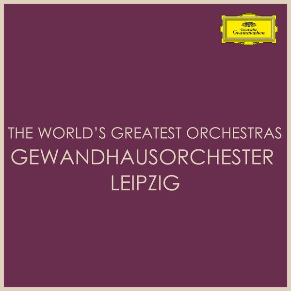 Gewandhausorchester Leipzig - The World's Greatest Orchestras - Gewandhausorchester Leipzig