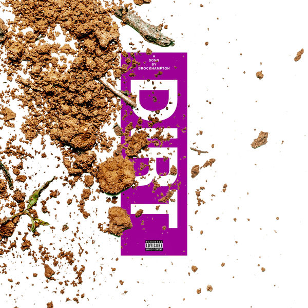 BROCKHAMPTON - Dirt