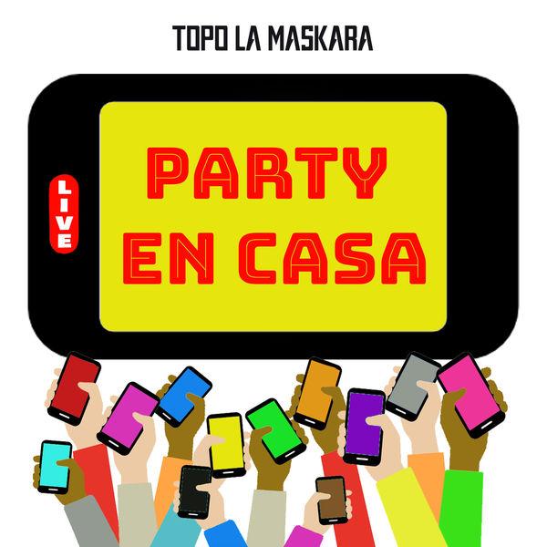Topo La Maskara - Party en Casa
