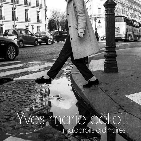Yves marie belloT - Maladroits ordinaires