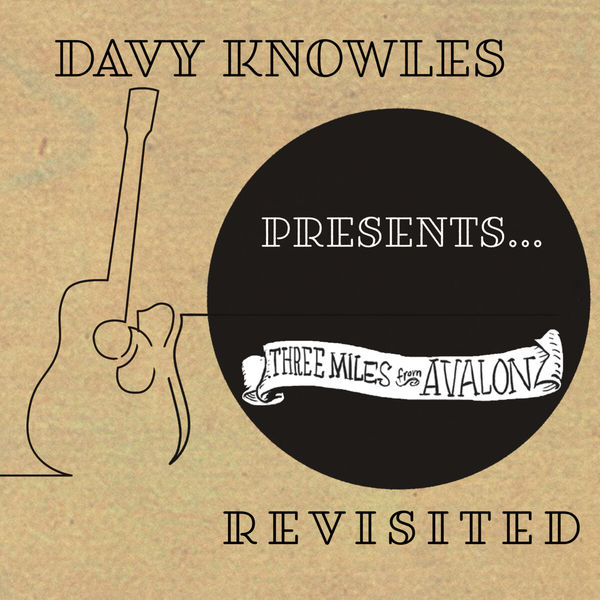 Davy Knowles|THREE MILES FROM AVALON (Revisited)