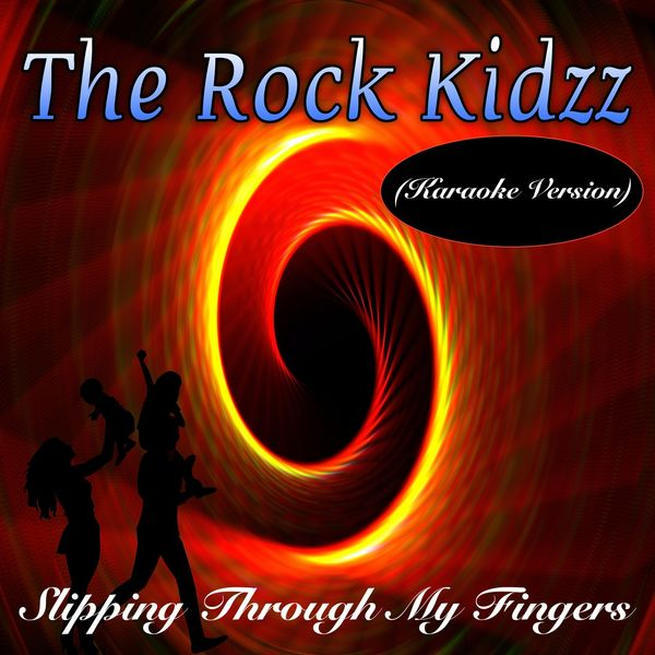 The Rock Kidzz - Slipping Through My Fingers (Karaoke Version)