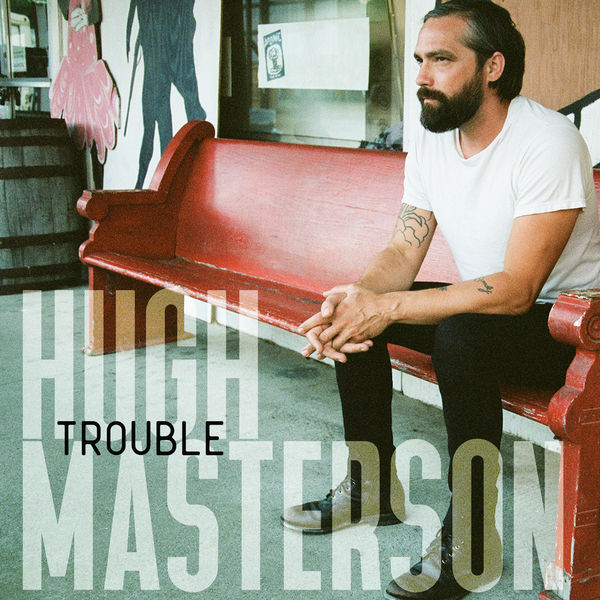 Hugh Masterson - Trouble