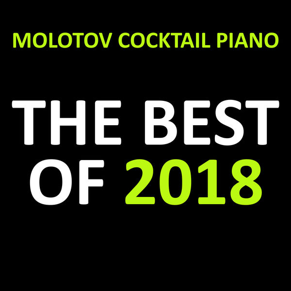 The Best of 2018 (Instrumental) | Molotov Cocktail Piano – Download