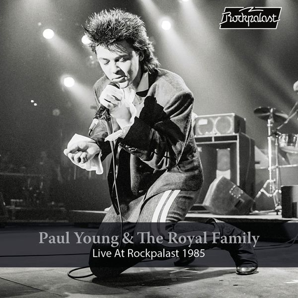 Paul Young - Paul Young & The Royal Family: Live at Rockpalast (Live, Essen, 1985)
