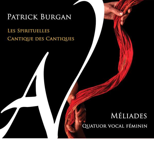 Quatuor vocal Méliades - Burgan: Les Spirituelles - Cantique des cantiques