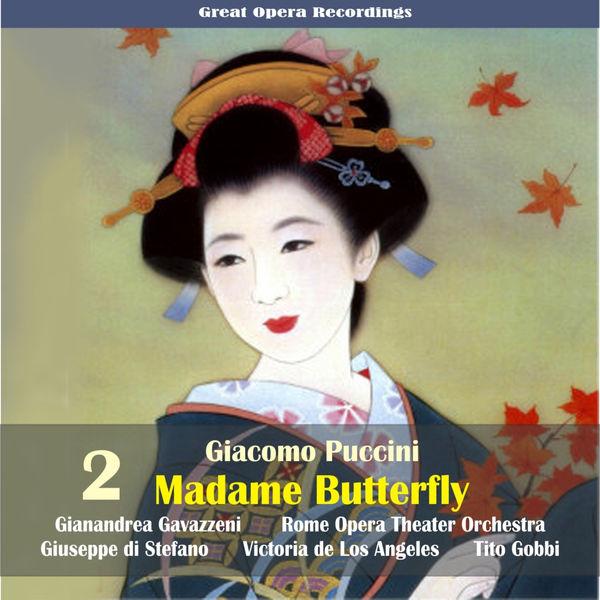 Rome Opera Chorus and Orchestra - Giacomo Puccini: Madame Butterfly (Gavazzeni,De Los Angeles,Di Stefano) [1954], Vol. 2