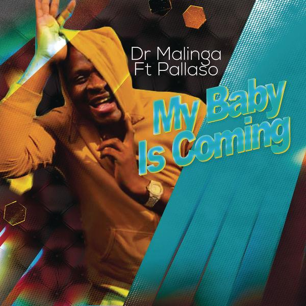 Dr Malinga - My Baby Is Coming