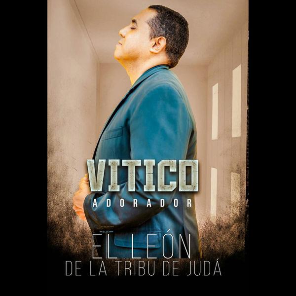 Vitico Adorador - El León de la Tribu de Juda'