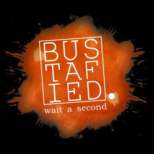 Bustafied - Wait a Second