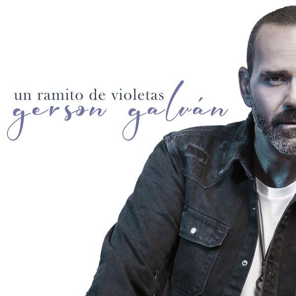 Gerson Galván - Un Ramito de Violetas