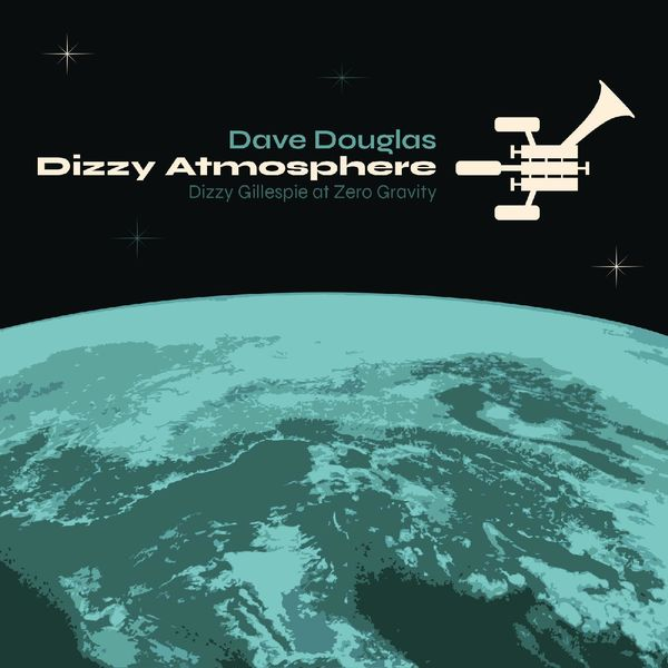 Dave Douglas - Dizzy Atmosphere