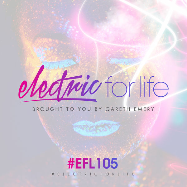 Gareth Emery - Electric For Life Episode 105