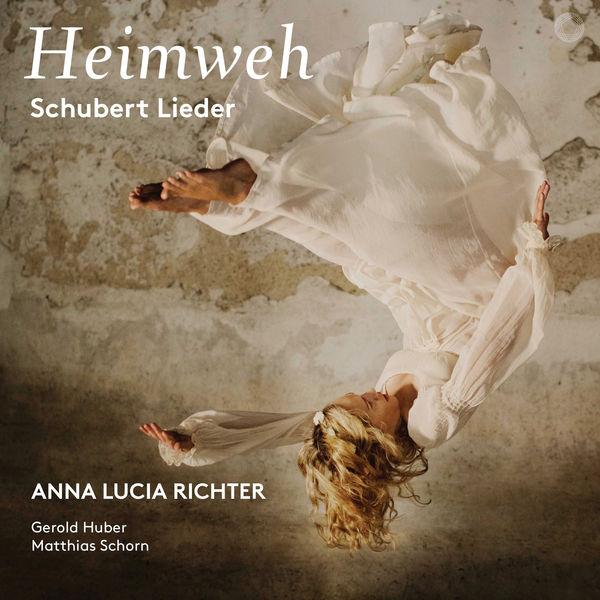 Anna Lucia Richter - Heimweh: Schubert Lieder