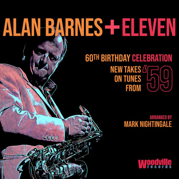 Alan Barnes - 60th Birthday Celebration (New Takes on Tunes from '59)