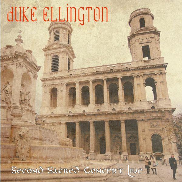 Duke Ellington - Second Sacred Concert (Live)