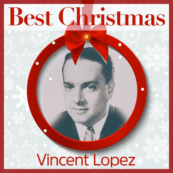 Vincent Lopez - Best Christmas