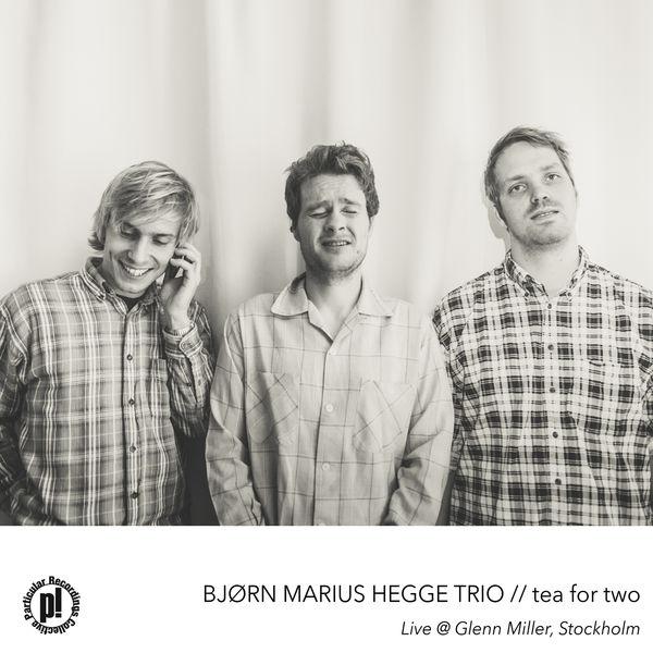 Bjørn Marius Hegge - Tea for Two