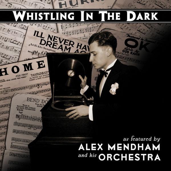 Alex Mendham and His Orchestra - Whistling in the Dark