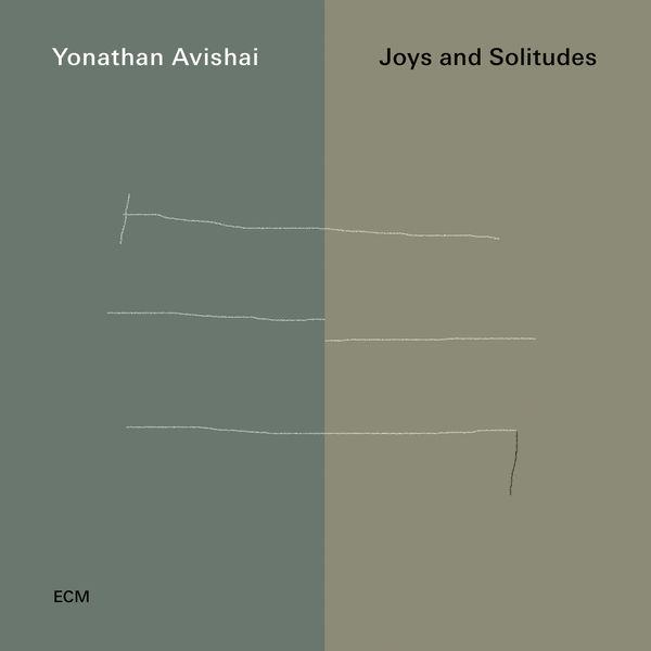 Yonathan Avishai - Joys And Solitudes