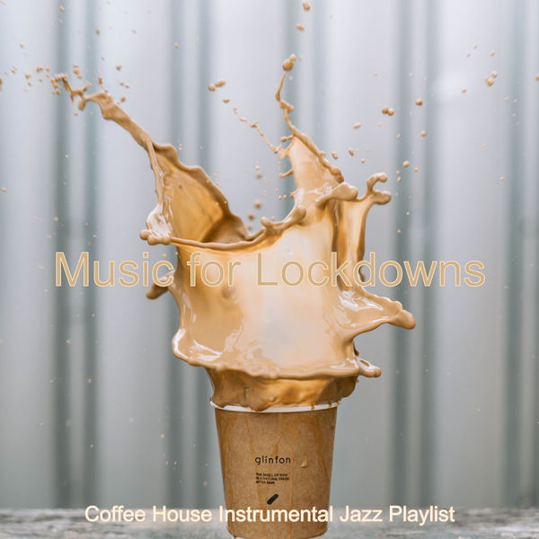 Coffee House Instrumental Jazz Playlist - Music for Lockdowns