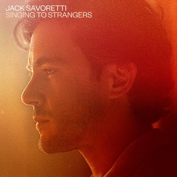 Jack Savoretti|Singing to Strangers