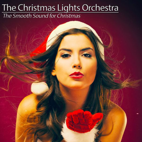 The Christmas Lights Orchestra - The Smooth Sound for Christmas