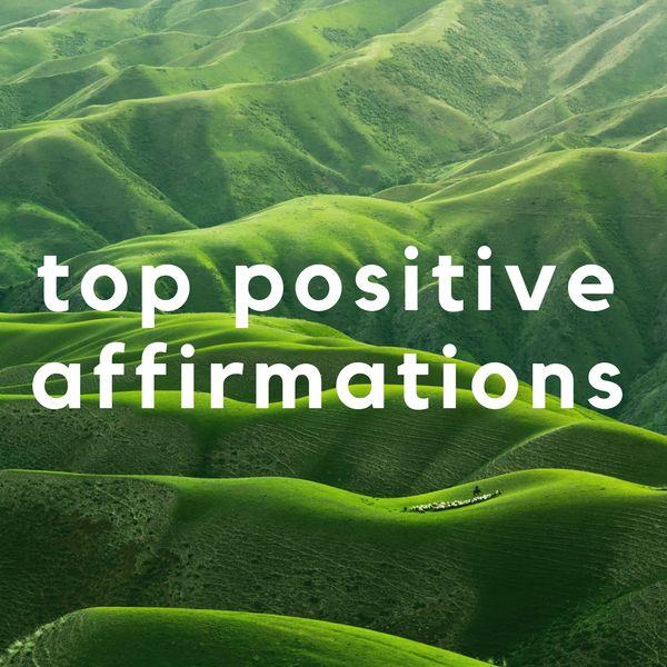Top Positive Affirmations - Nature Meditation