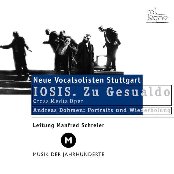 Neue Vocalsolisten Stuttgart - Iosis (Zu Gesualdo)