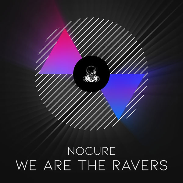NoCure - We Are The Ravers
