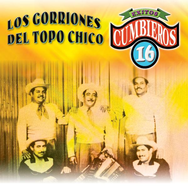 Los Gorriones Del Topo Chico - 16 Exitos Cumbieros