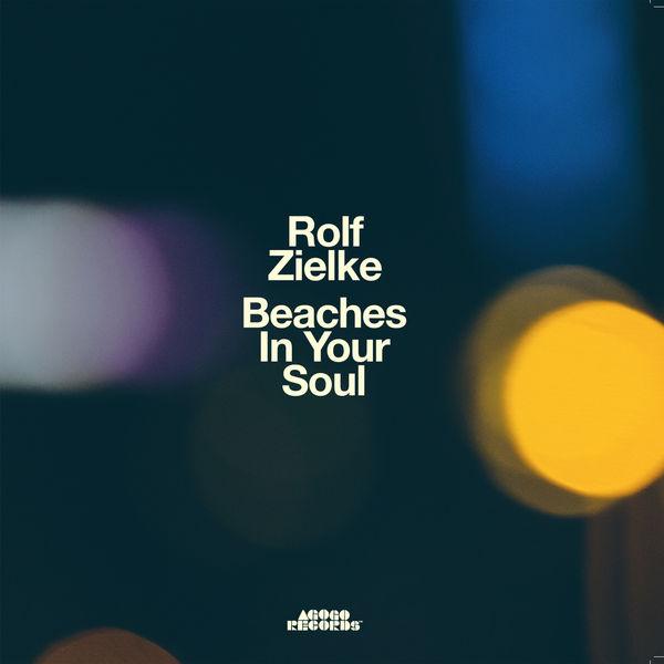 Rolf Zielke Beaches in Your Soul