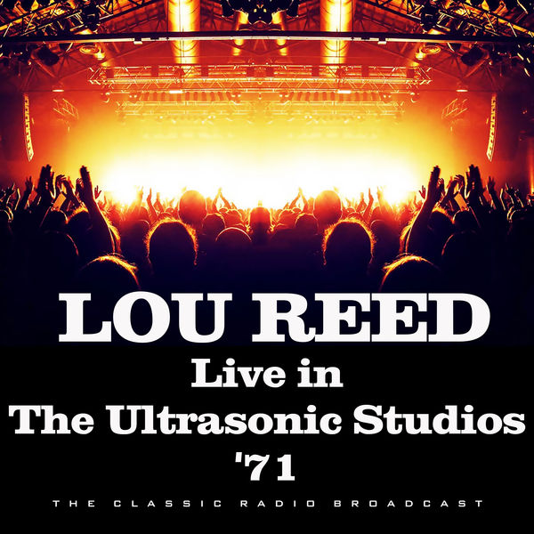 Lou Reed - Live in The Ultrasonic Studios '71