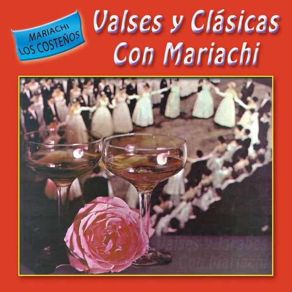Mariachi Los Costeños - Valses y Clásicas Con Mariachi